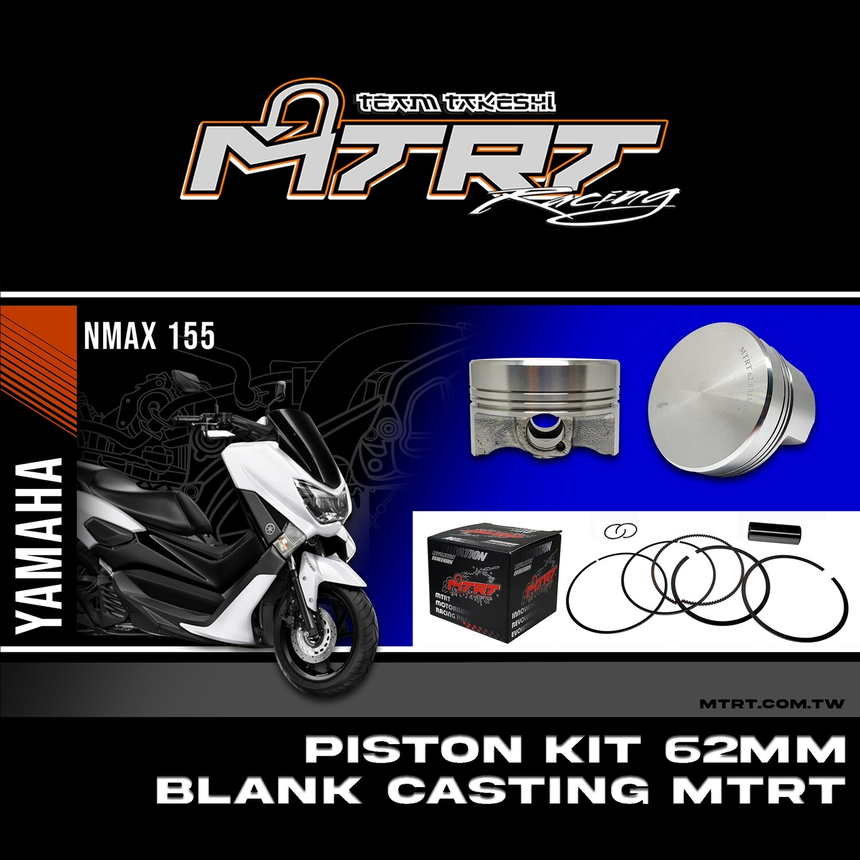 PISTON  KIT NMAX155 62MM BLANK  CASTING   MTRT