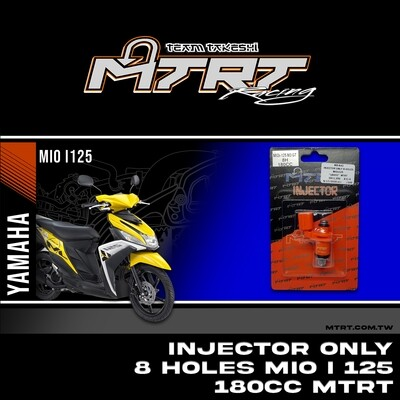INJECTOR ONLY 8HOLES  MIOi125  180CC MTRT
