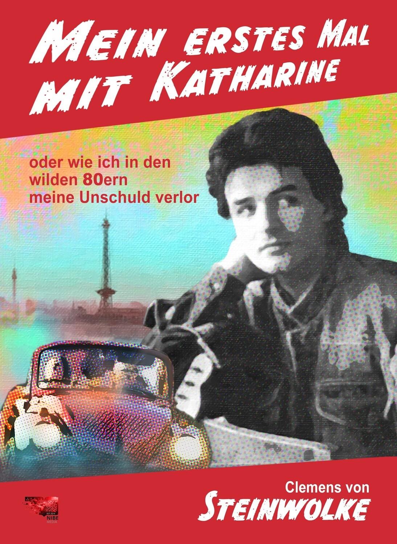 Mein erstes Mal mit Katharine - Clemens Maria Haas