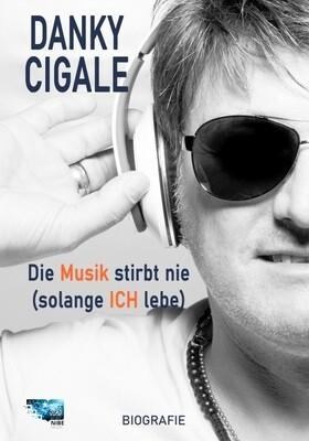 Die Musik stirbt nie (solange Ich lebe) - Danky Cigale