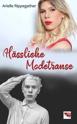 Hässliche Modetranse - Arielle Rippegather