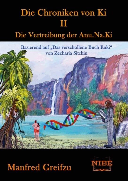 Die Chroniken von Ki 2 - Die Vertreibung der Anu.Na.Ki