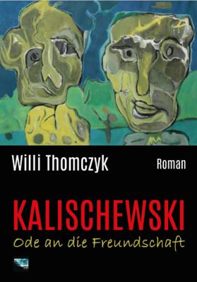 Kalischewski - Ode an die Freundschaft - Hardcover
