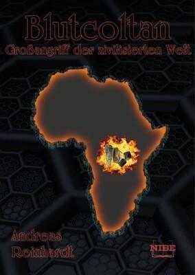 Blutcoltan - Großangriff der zivilisierten Welt