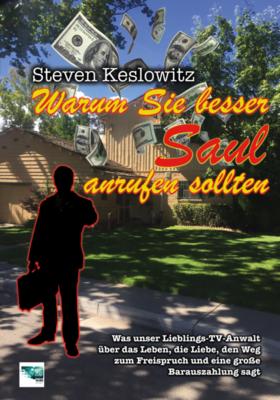 Warum Sie besser Saul anrufen sollten - Steven Keslowitz