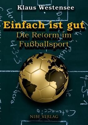 Einfach ist gut - Die Reform im Fußballsport