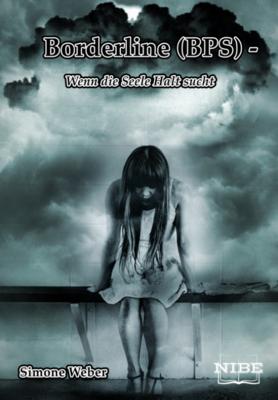 Borderline (BPS) Wenn die Seele Halt sucht - Simone Weber