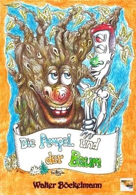 Die Ampel und der Baum - Walter Böckelmann