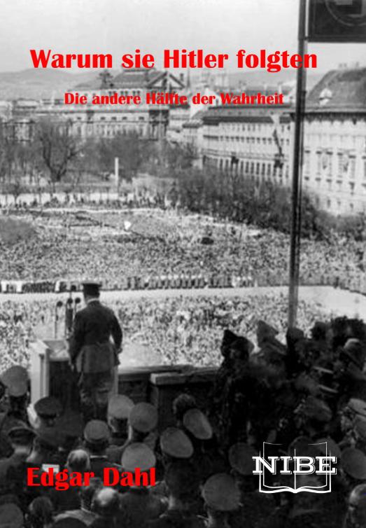 Warum sie Hitler folgten – Die andere Hälfte der Wahrheit