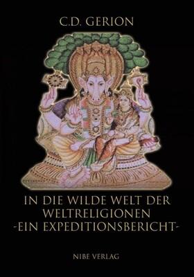 In die wilde Welt der Weltreligionen -Ein Expeditionsbericht-