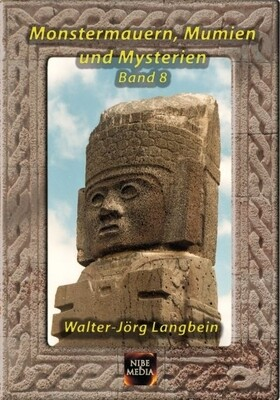 Monstermauern, Mumien und Mysterien Band 8 - Walter-Jörg Langbein