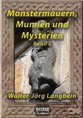 Monstermauern, Mumien und Mysterien Band 2 - Walter-Jörg Langbein