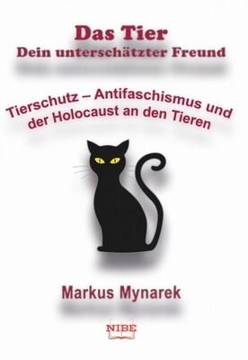 Das Tier - Dein unterschätzter Freund -Tierschutz - Antifaschismus und der Holocaust an den Tieren