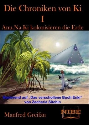 Die Chroniken von KI I – Anu.Na.Ki kolonisieren die Erde