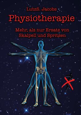 Physiotherapie - Mehr als nur Ersatz von Skalpell und Spritzen