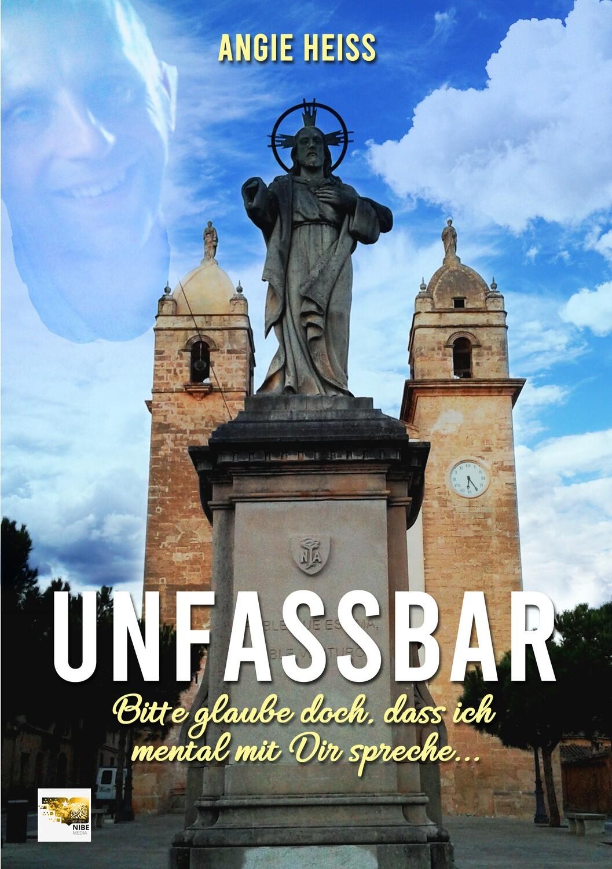 Unfassbar - Angie Heiss