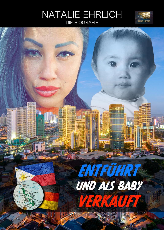 Entführt und als Baby verkauft - Natalie Ehrlich