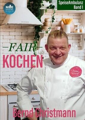 Speiseambulanz Band 1 - Fair Kochen - Bernd Christmann (HC)