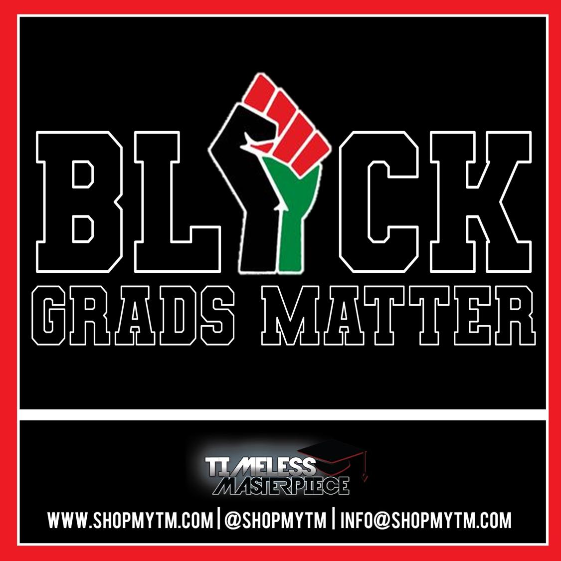 BLACK Grads Matter GRAD Apparel Shirt