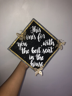 "Grad Cap Topper ""This one's for you"""