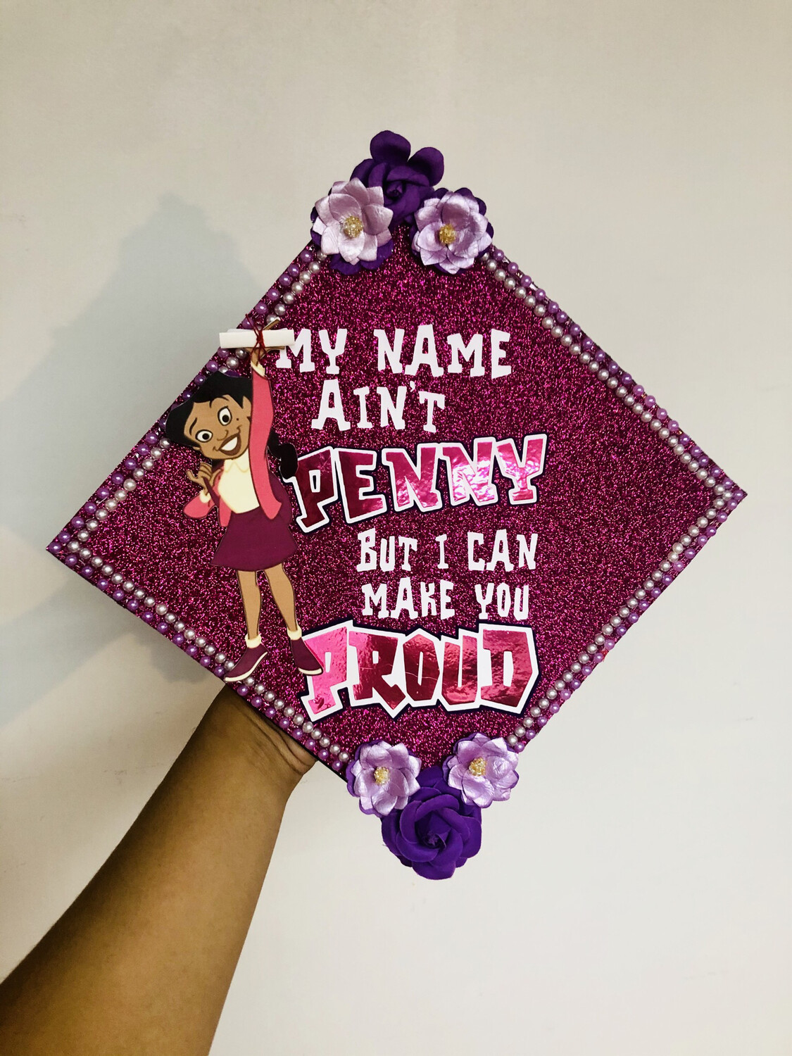 """Grad Cap Topper """"My name ain't Penny but I can make you Proud"""""""