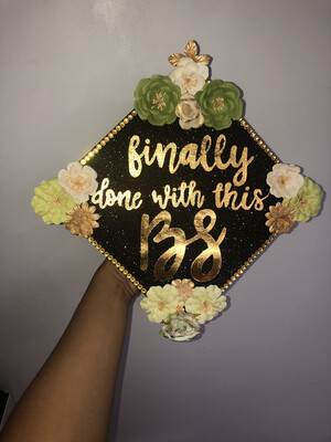 "Grad Cap Topper ""Finally Done with this BS"""