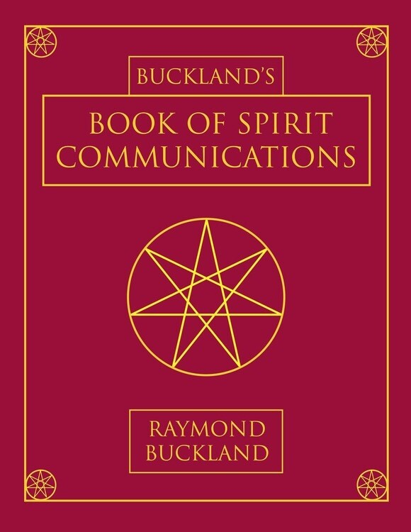Buckland' s Complete Book of Spirit Communications