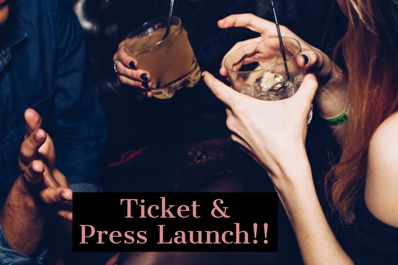 Ticket & Press Launch