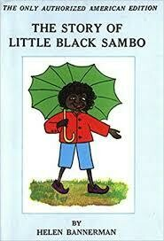 THE STORY OF LITTLE BLACK SAMBO– by HELEN BANNERMAN