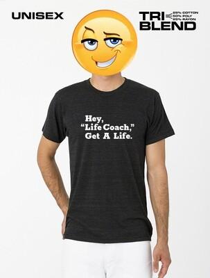 Get A Life, Life Coach T-Shirt