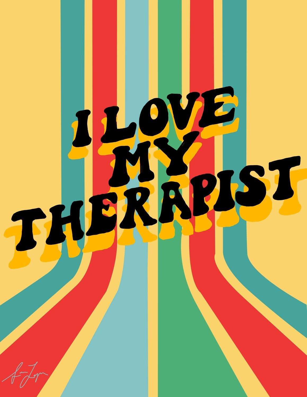 I Love My Therapist