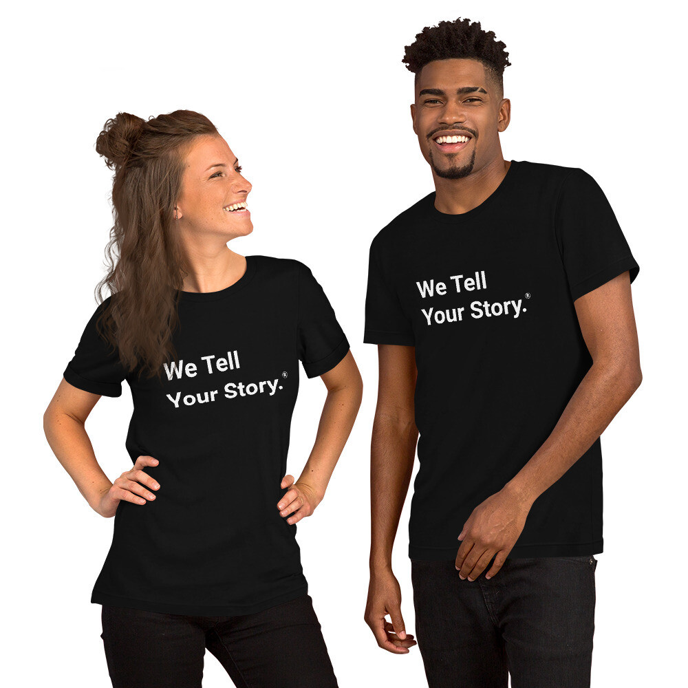 We Tell Your Story T-Shirt