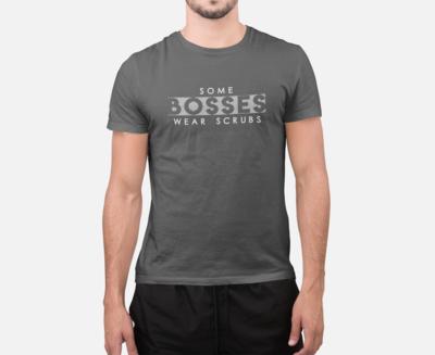 Some Bosses Wear Scrubs T-Shirt