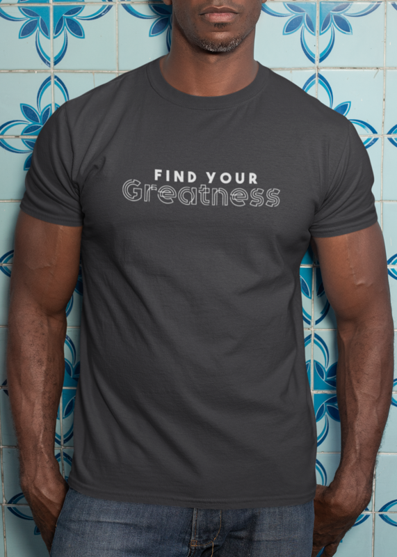 Find Your Greatness T-Shirt