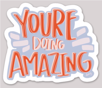YOU'RE DOING AMAZING STICKER