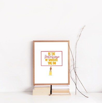BE THE LESLIE KNOPE OF WHATEVER YOU DO 8 x 10 PRINT