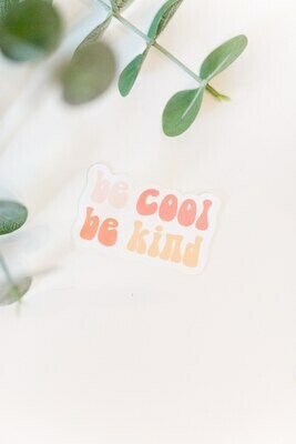BE COOL BE KIND STICKER