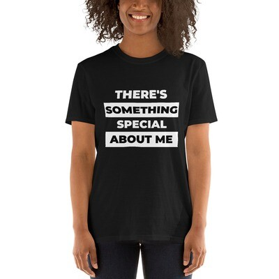 There's Something Special About ME Short-Sleeve Unisex T-Shirt