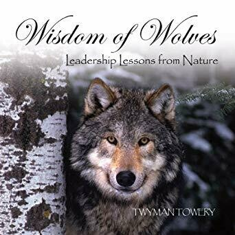 Wisdom of Wolves: Leadership Lessons from Nature