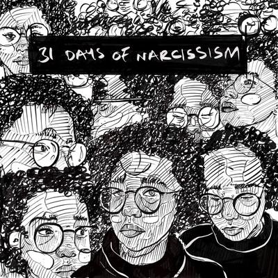 31 Days of Narcissism