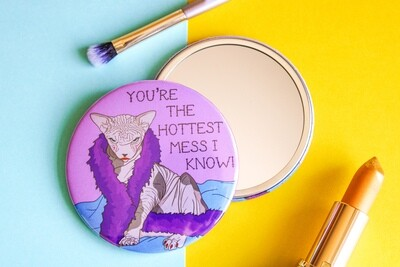 You're the Hottest Mess I Know / Sphynx cat 76mm pocket mirror