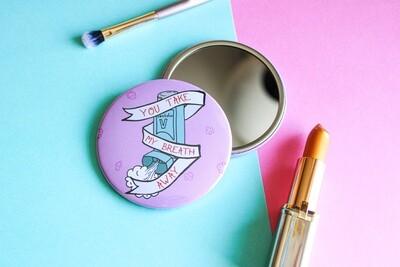 You Take My Breath Away 76mm Pocket Mirror