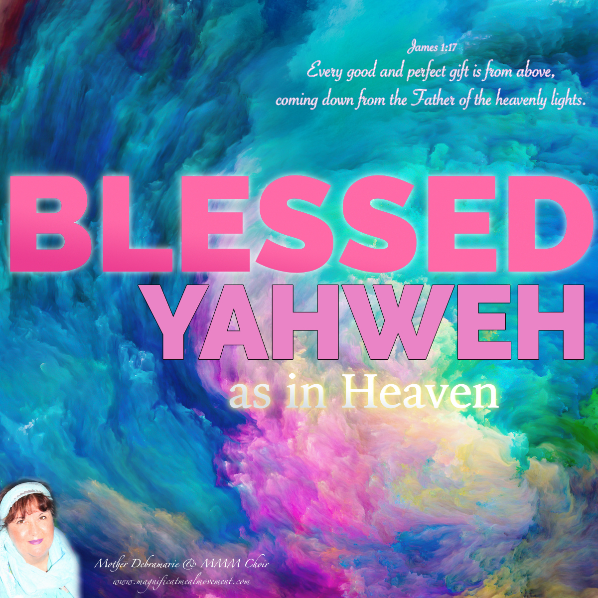 Blessed Yahweh As In Heaven SKU 10434