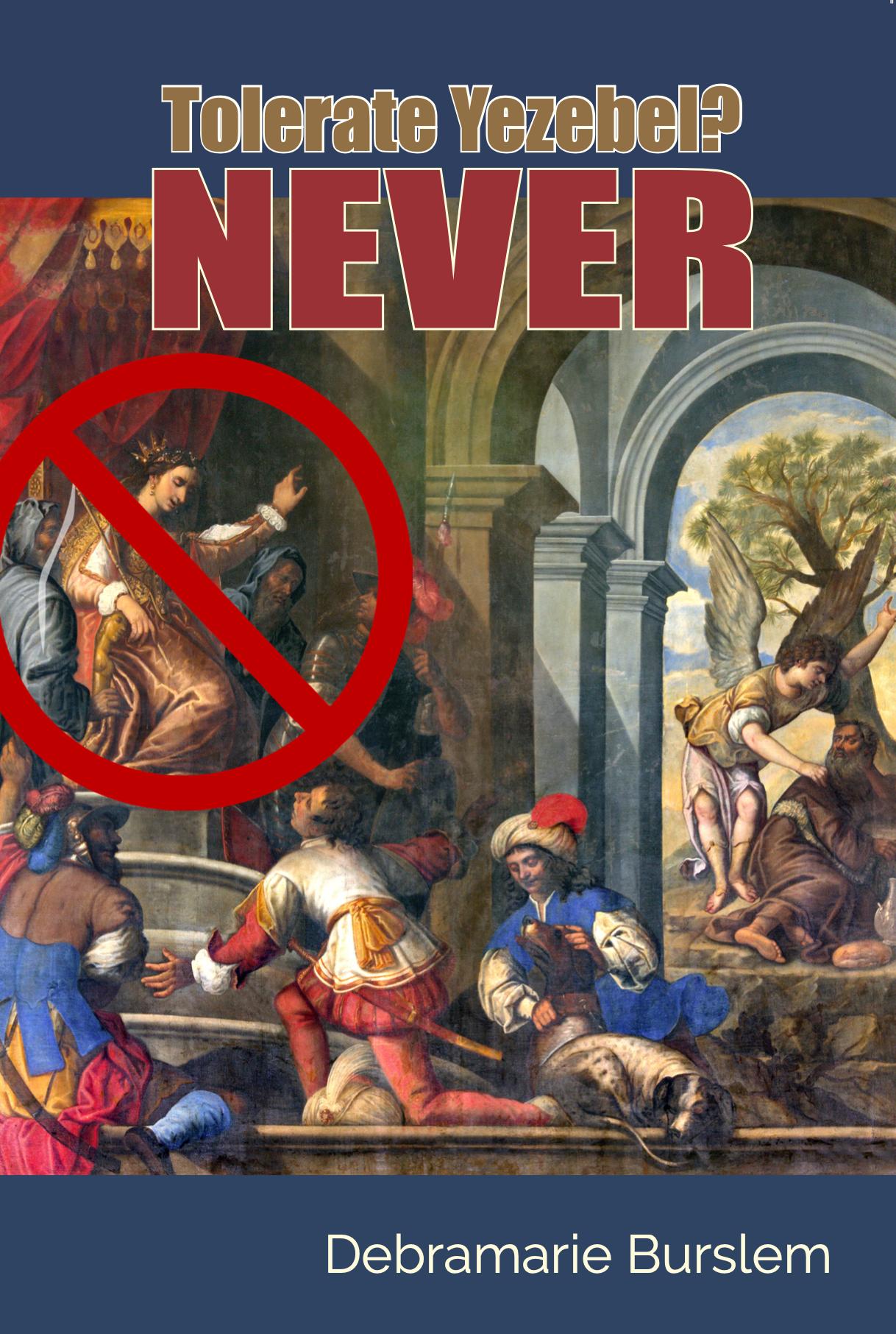 Tolerate Yezebel – NEVER! 10487