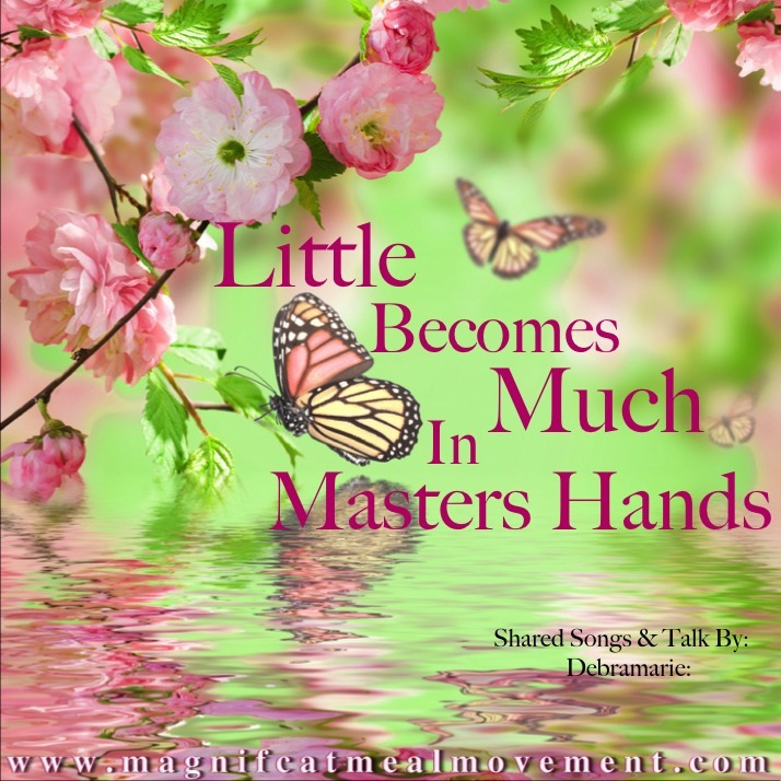 Little Becomes Much In Masters Hands 10179
