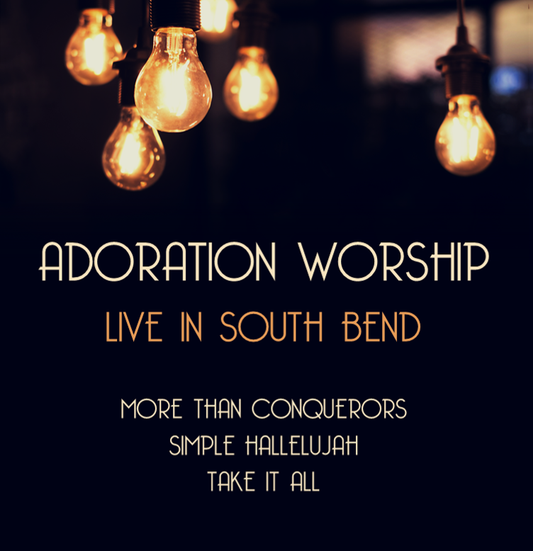 Adoration Worship: Live In South Bend