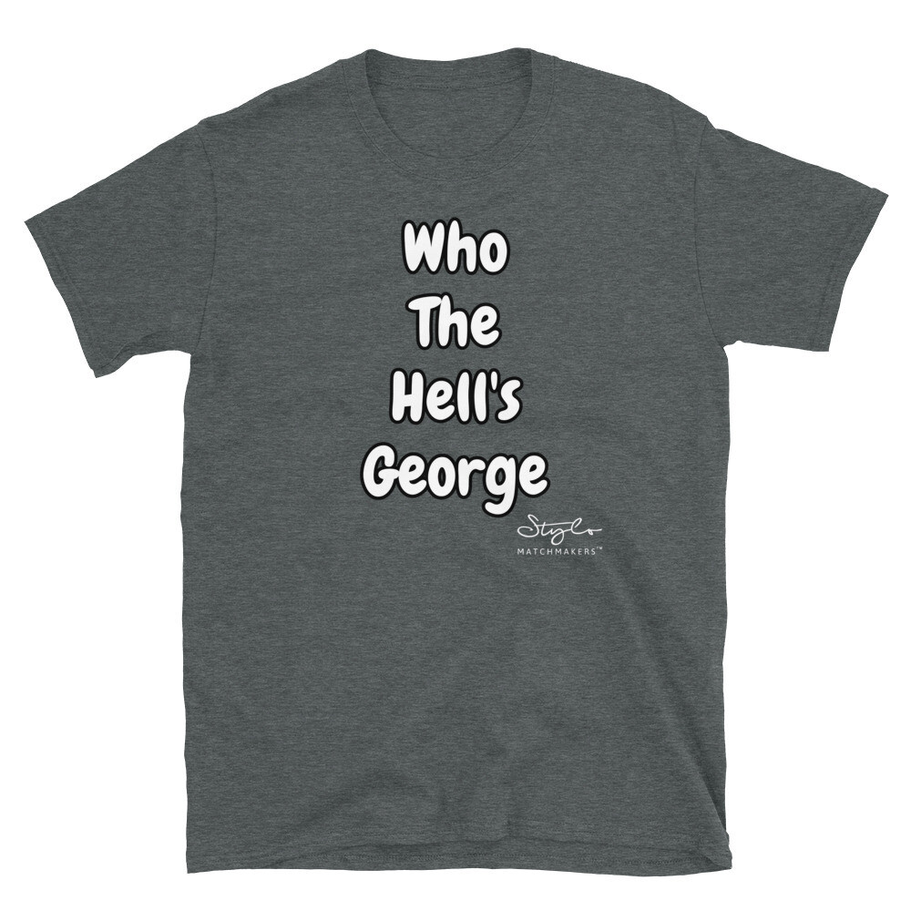 Stylo Matchmakers® Who The Hell's George Short-Sleeve T-Shirt
