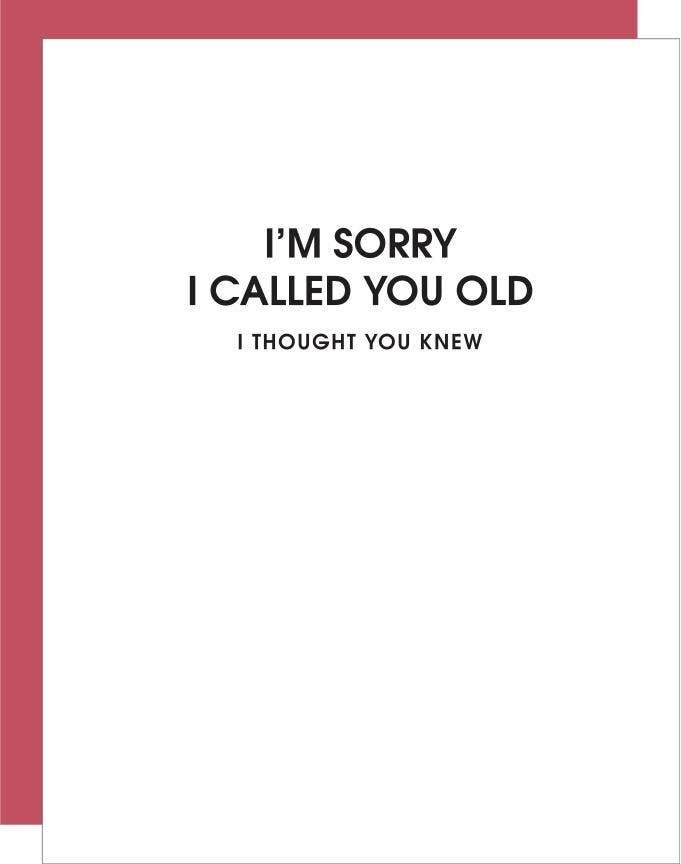 Sorry I Called You Old Card