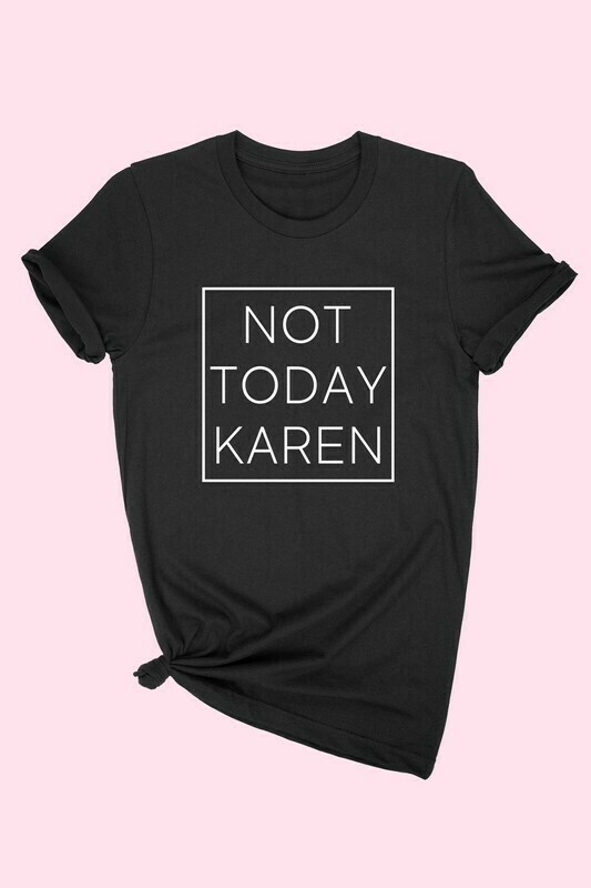 Not Today Karen-Black