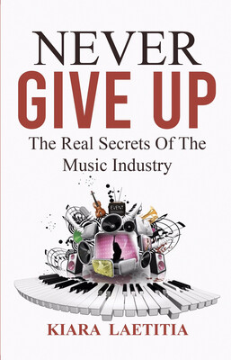 Book - Never Give Up | The Real Secrets Of The Music Industry